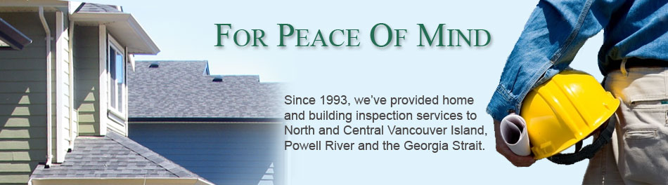 Island Building Inspections provides home and building inspection services to North and Central Vancouver Island, Powell River and Georgia Strait.